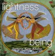 Lightness of Being Satkirin Kaur Khalsa