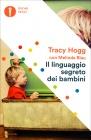 Il Linguaggio Segreto dei Neonati - Tracy Hogg, Melinda Blau