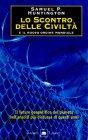 Lo Scontro delle Civiltà e il Nuovo Ordine Mondiale (eBook) Samuel P. Huntington