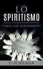 Lo Spiritismo - eBook D. Di Bolmar
