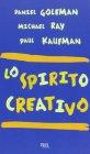 Lo Spirito Creativo Daniel Goleman - Michael Ray - Paul Kaufman