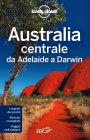 Lonely Planet - Australia centrale (eBook) Charles Rawlings