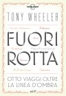 Lonely Planet - Fuori Rotta (eBook) Tony Wheeler