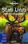 Lonely Planet - Stati Uniti Parchi Nazionali