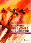 Luce e Colore ad Acquarello Jean Haines