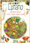 Lunario delle Semine e dei Lavori - 2016 Edizioni Del Baldo