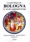 I Luoghi Magici di... Bologna - Vol. 4