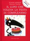 Il Lupo che Voleva la Festa di Compleanno - Orianne Lallemand, Eléonore Thuillier