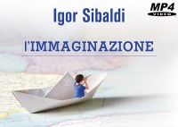 L'Immaginazione (Video in Download) Igor Sibaldi