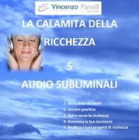 La Calamita della Ricchezza (Audiocorso Mp3) Vincenzo Fanelli