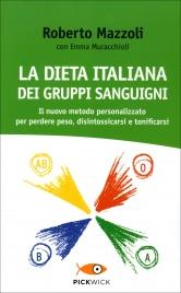 La Dieta Italiana dei Gruppi Sanguigni Roberto Mazzoli Emma Muracchioli