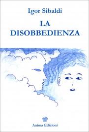 La Disobbedienza Igor Sibaldi