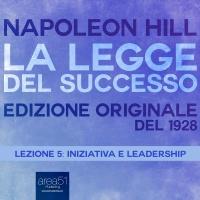 La Legge del Successo - Lezione 5: Iniziativa e Leadership