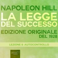 La Legge del Successo - Lezione 8: Autocontrollo AudioLibro Mp3