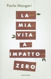 La Mia Vita a Impatto Zero Paola Maugeri