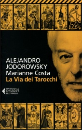 La via dei Tarocchi Alejandro Jodorowsky Marianne Costa