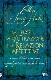 La Legge dell'Attrazione e le Relazioni Affettive Esther e Jerry Hicks