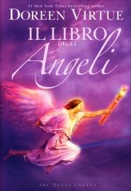 Il Libro degli Angeli - ABC degli Angeli Doreen Virtue