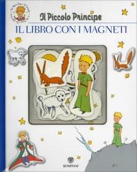 Il Piccolo Principe - Il Libro con i Magneti Antoine De Saint-Exupéry