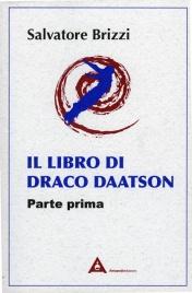 Il Libro di Draco Daatson - Parte Prima Salvatore Brizzi