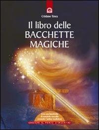 Il libro delle bacchette magiche cristiano tenca libro - Il giardino delle parole libro ...