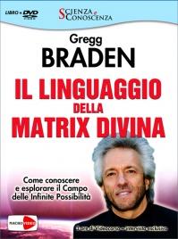 Il Linguaggio della Matrix Divina - DVD Gregg Braden