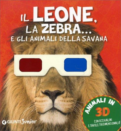 Il Leone, la Zebra... e gli Animali della Savana - Libro