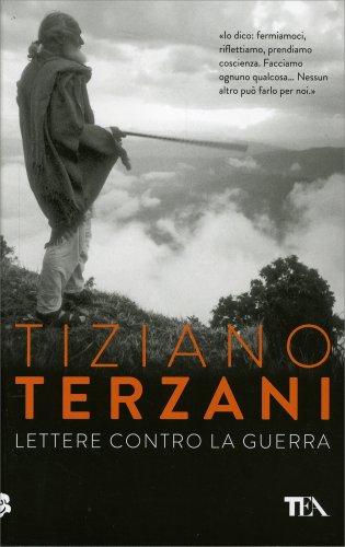 Lettere Contro la Guerra - Libro di Tiziano Terzani
