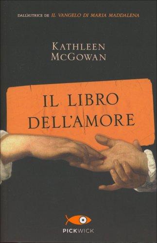 Il Libro dell'Amore - Libro di Kathleen McGowan