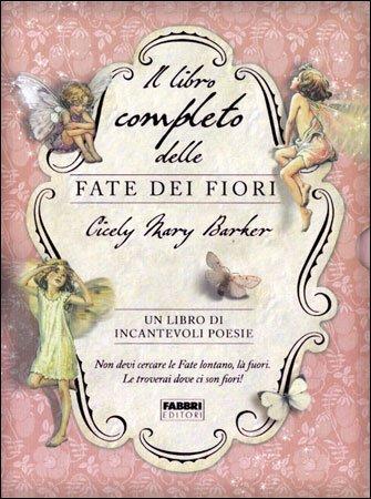 Il libro completo delle fate dei fiori cicely mary barker for Il giardino dei libri