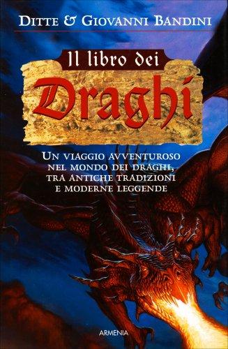 Il Libro dei Draghi - Ditte e Giovanni Bandini - Libro