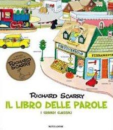 Il libro delle parole libro di richard scarry - Il giardino delle parole libro ...