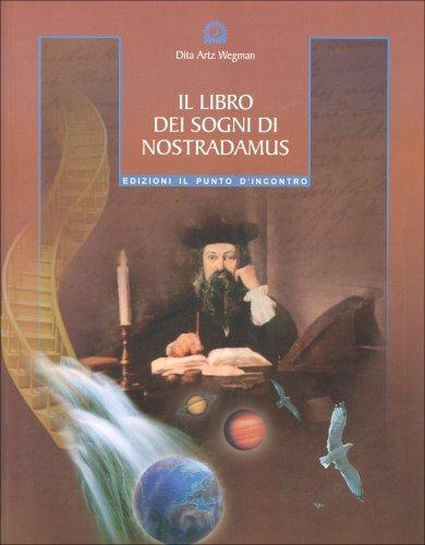 Il libro dei Sogni di Nostradamus - Di D. A. Wegman