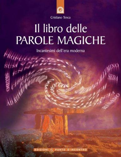 Il libro delle parole magiche cristiano tenca libro - Il giardino delle parole libro ...