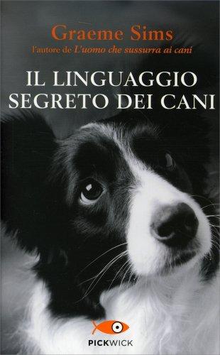 Il Linguaggio Segreto dei Cani - Libro Graeme Sims