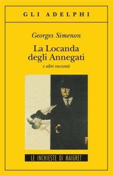 La locanda degli annegati e altri racconti libro di georges simenon - Libro la locanda degli amori diversi ...