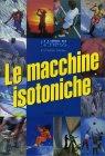 Le Macchine Isotoniche Ellington Darden