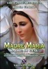 Madre Maria - Madre di Gesù