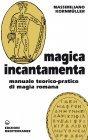 Magica Incantamenta (eBook) Massimiliano Kornmüller