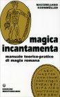 Magica Incantamenta Massimiliano Kornmuller