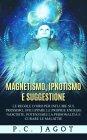 Magnetismo, Ipnotismo e Suggestione eBook P. C. Jagot