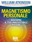 Magnetismo Personale (eBook) William Walker Atkinson