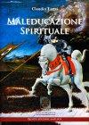 Maleducazione Spirituale Claudio Lanzi