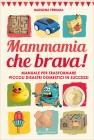 Mammamia che Brava! Marilena Ferrara