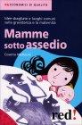 Mamme Sotto Assedio Cosetta Matteoni