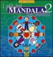 I Pi� Bei Mandala per Bambini - Volume 2