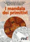 I Mandala dei Primitivi Red Edizioni