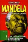 Mandela - L'Uomo che ha Cambiato il Mondo