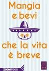 Mangia e Bevi che la Vita � Breve (eBook) Pino Cacucci