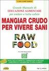 Mangiar Crudo per Vivere Sani - Raw Food René Andreani